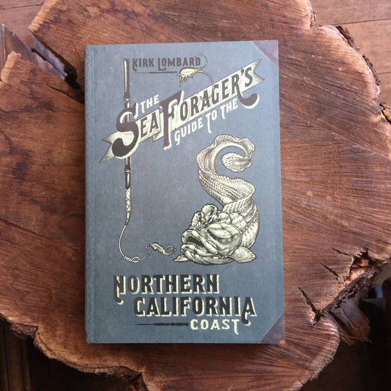 Sea Forager's Guide to the Northern California Coast Book