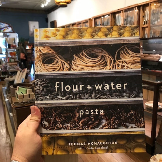 Flour + Water : Pasta -  Thomas McNaughton