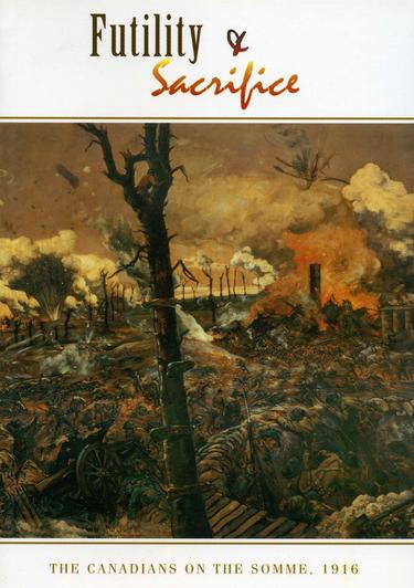 BOOK:FUTILITY & SACRIFICE  The Canadians on the Somme, 1916
