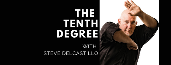 The Tenth Degree with Steve DelCastillo