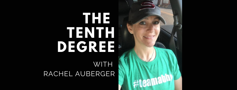 The Tenth Degree with Rachel Auberger