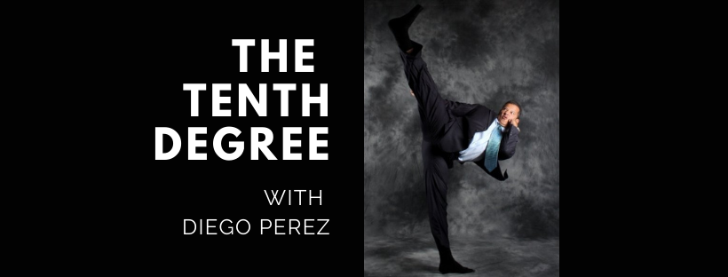 The Tenth Degree with Diego Perez