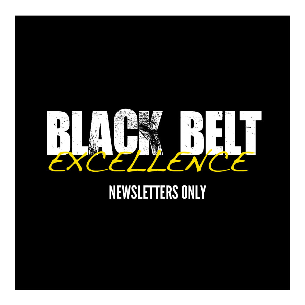Black Belt Excellence Newsletters Only - Get Students