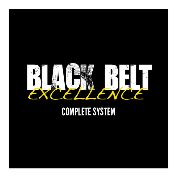 Black Belt Excellence Complete System
