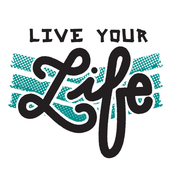 Live Your Life Cling