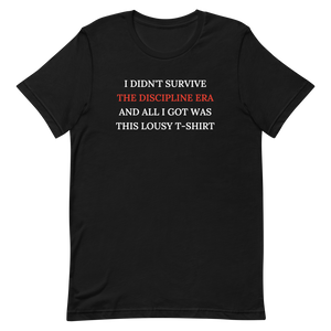 ⚾I Didn't Survive The Discipline Era T-Shirt