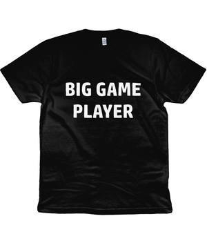 Open image in slideshow, Big Game Player T-Shirt | various colours