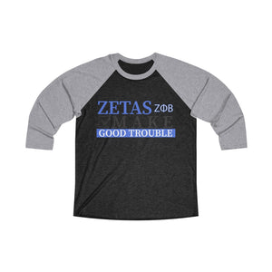 ZETAS GOOD TROUBLE 3/4 Raglan Tee