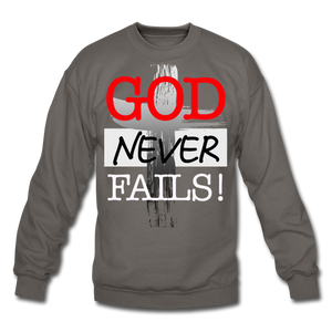 God Never Fails Crewneck Sweatshirt - asphalt gray