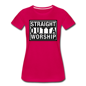 Straight Outta Worship Women's T-Shirt - dark pink
