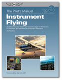 Pilot's Manual Volume 3: Instrument Flying