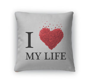 Throw Pillow, I Love My Life Heart Sign