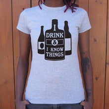 Load image into Gallery viewer, I Drink And I Know Things T-Shirt (Ladies)