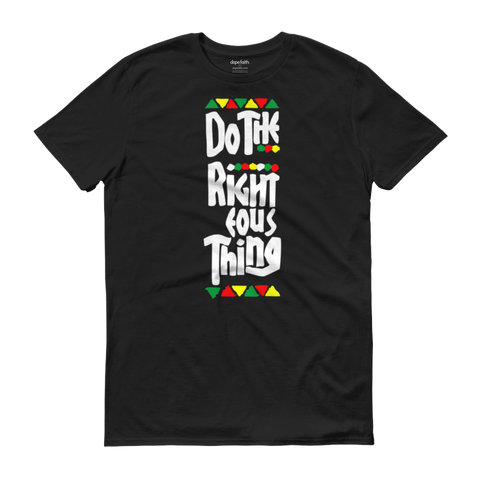 Do The Righteous Thing Tee