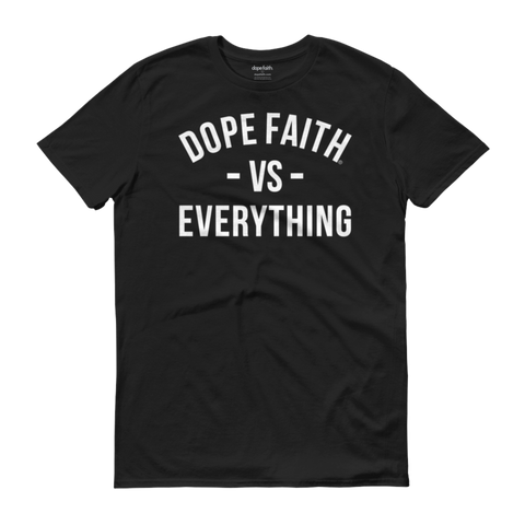 Dope Faith® VS Everything Tee (Black)