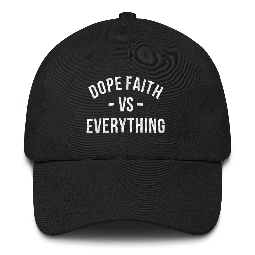 Dope Faith VS Everything Dad Hat