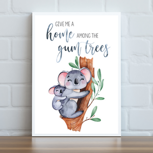 Give Me a Home Among the Gum Trees Print