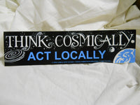 Think Cosmically Act Locally Sticker