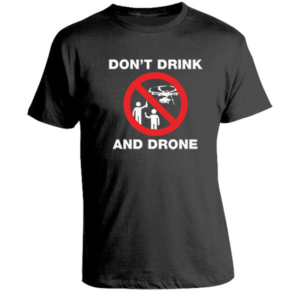Don't Drink and Drone T-Shirt