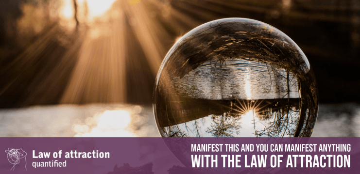 Manifest with the Law of Attraction