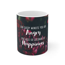 Load image into Gallery viewer, For Every Minute You Are Angry You Lose 60 Seconds Of Happiness - Law of Attraction Mug