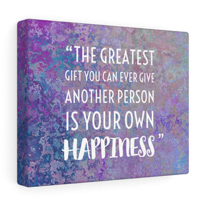 Canvas Gallery Wrap - The Greatest Gift You Can Ever Give