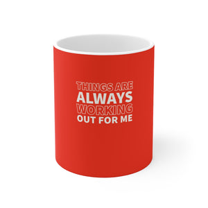 Things Are Always Working Out For Me - Law of Attraction Mug