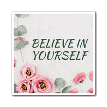 Load image into Gallery viewer, Believe In Yourself Law of Attraction Fridge Magnet