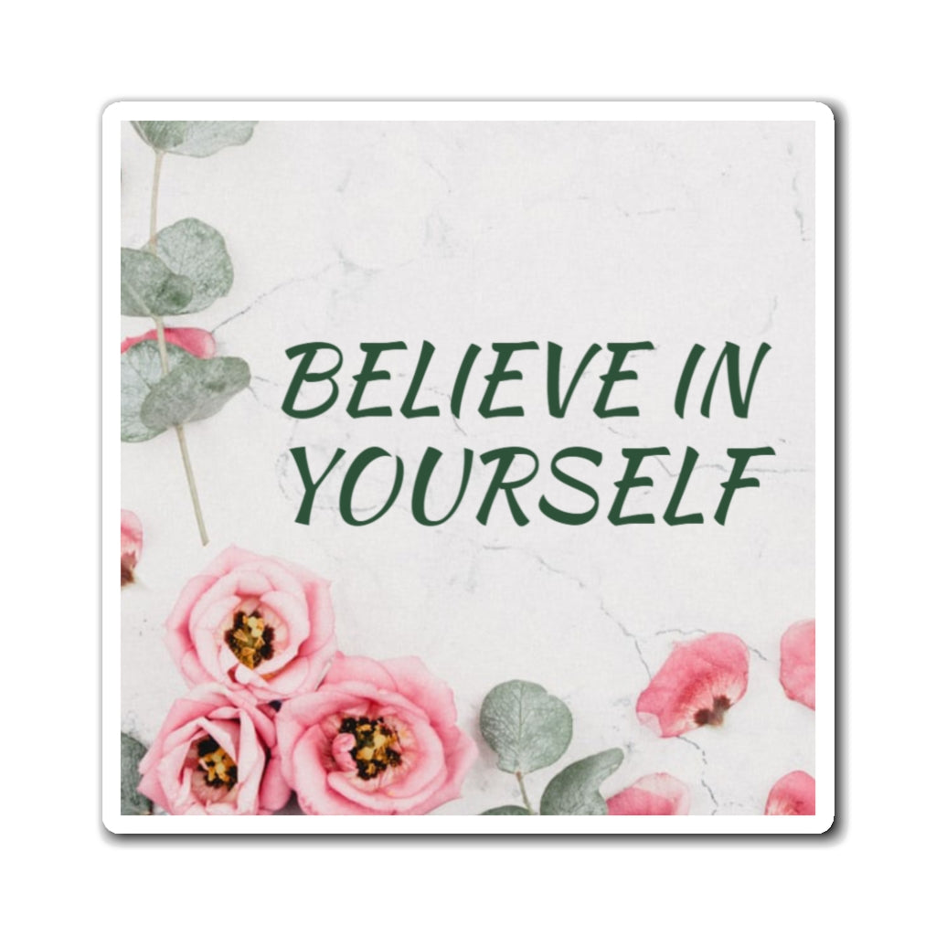 Believe In Yourself Law of Attraction Fridge Magnet