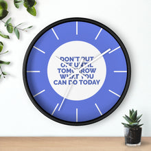 Load image into Gallery viewer, Don't Put Off Until Tomorrow What You Can Do Today Law of Attraction Clock