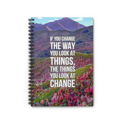 If You Change The Way You Look At Things, The Things You Look At Change Law of Attraction Notebook