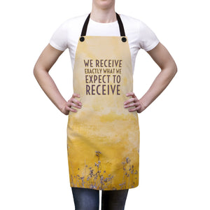 Law of Attraction Aprons - We Receive Exactly What We Expect To Receive