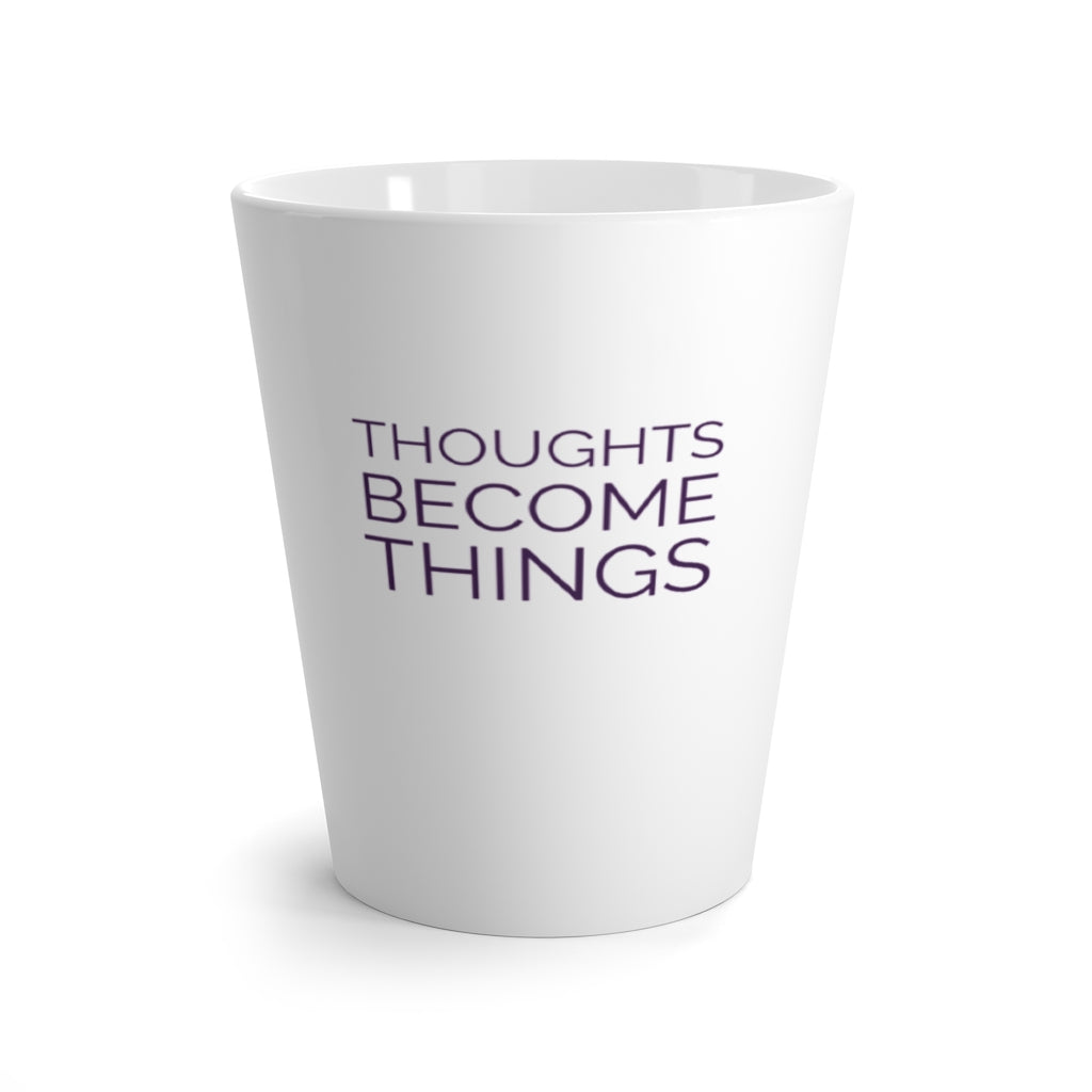 Law of Attraction Latte Mug Thoughts Become Things