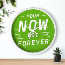 Load image into Gallery viewer, Your Now Is Not Your Forever Law of Attraction Wall Clock