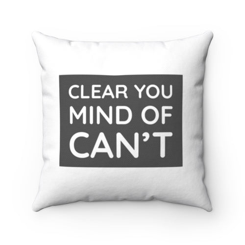 Clear Your Mind of Can't White Pillow