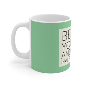 Law of Attraction Mug - Believe You Can and You're Half Way There