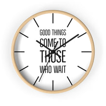 Load image into Gallery viewer, Law of Attraction Clock - Good Things Come To Those Who Wait