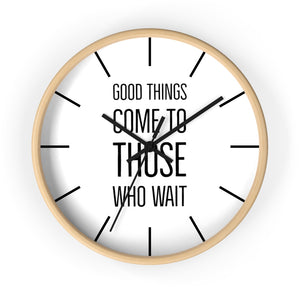 Law of Attraction Clock - Good Things Come To Those Who Wait