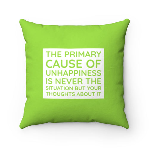 The Primary Cause of Unhappiness Law of Attraction Pillow