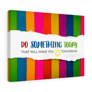 Law of Attraction Motivation Wall Art Canvas - Do Something Today To Make You Smile Tomorrow