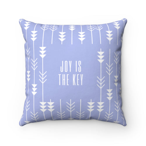 Joy Is The Key Law of Attraction Pillow