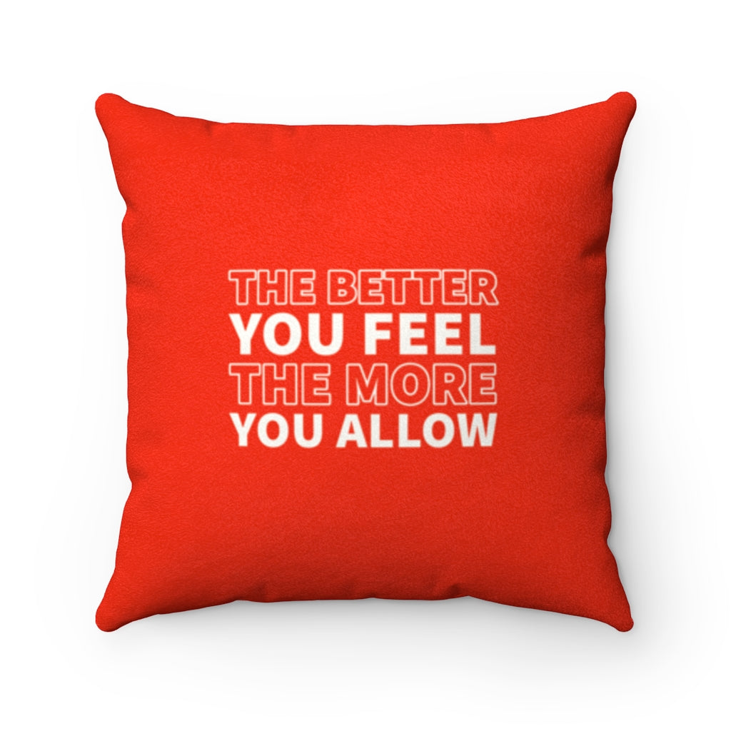 Faux Suede Pillow - The Better You Feel The More You Allow & Things Are Always Working Out For Me - Red