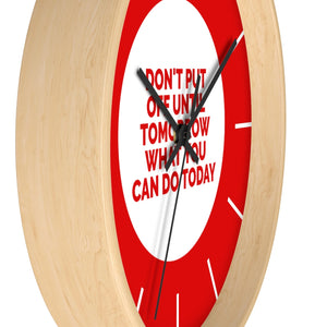 Law of Attraction Wall Clock - Don't Put Off Until Tomorrow What You Can Do Today - Red
