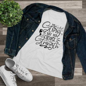Law of Attraction T-Shirt - My Story Is Not My Excuse It's My Strength