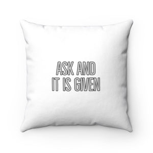 Ask and It Is Given Pillow - Biblical Law of Attraction Pillow BIBLE REFERENCE: MATTHEW 7:7
