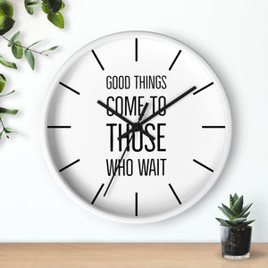 Good Things Come To Those Who Wait Law of Attraction Clock