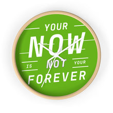 Load image into Gallery viewer, Law of Attraction Wall Clock - Your Now Is Not Your Forever - Green White