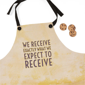 We Receive Exactly What We Expect To Receive Law of Attraction Apron