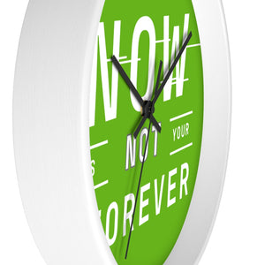 Law Of Attraction Clock Your Now Is Not Your Forever