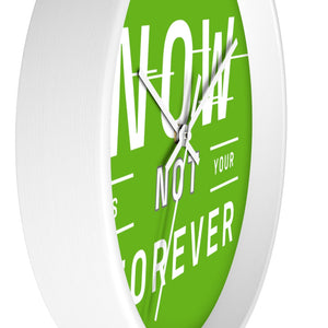 Law of Attraction Wall Clock - Your Now Is Not Your Forever - Green White